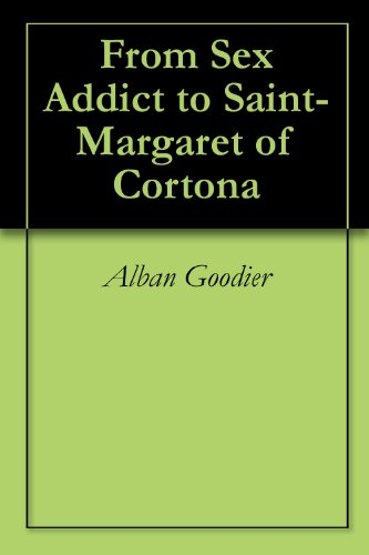 From Sex Addict to Saint- Margaret of Cortona