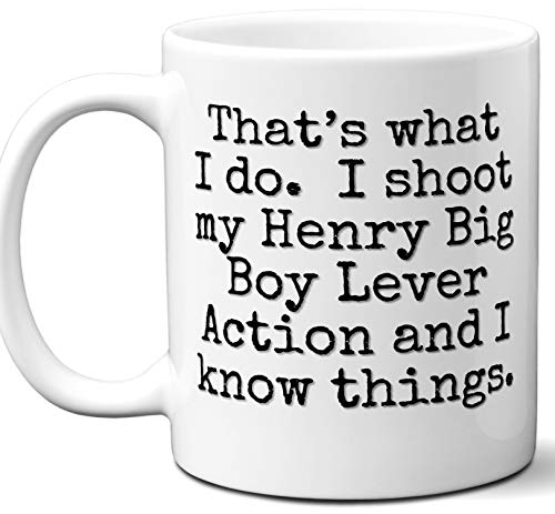 Gun Gifts For Men, Women. Henry Big Boy Lever Action That's What I Do Coffee Mug, Cup. Gun Accessories For Rifle, Carbine, Lover, Fan. Scope, Mag, Magazine, Bag, Sling, Cleaning, Case. -