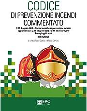 Codice di prevenzione incendi commentato. D.M. 3 agosto 2015. Norme tecniche di prevenzione incendi. Aggiornato con D.M. 12 aprile 2019 e D.M. 18 ottobre 2019. Esempi applicativi
