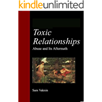 Toxic Relationships: Abuse and its Aftermath