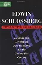 Interactive Excellence: Defining and Developing New Standards for the 21st Century (Library of Contemporary Thought)