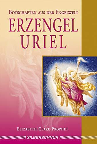 Erzengel Uriel: Botschaften aus der Engelwelt