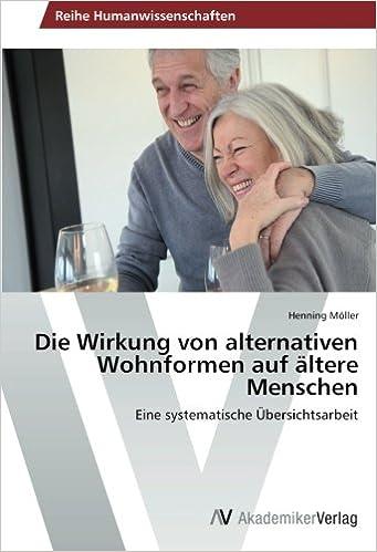 Die Wirkung von alternativen Wohnformen auf ältere Menschen: Eine systematische Übersichtsarbeit