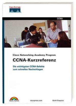 Cisco Networking Academy - CCNA-Kurzreferenz: Die wichtigsten CCNA-Befehle zum schnellen Nachschlagen