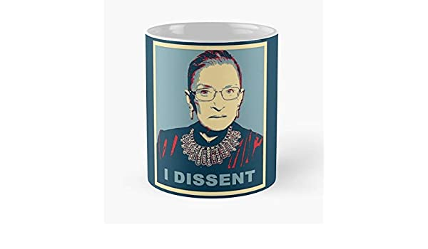Best Gift Mugs Justice Womens Rights Feminism I Dissent Trump Controversial Controversy Not My Best Personalized Gifts Notorious Rbg Ruth Bader Ginsburg Supreme Court