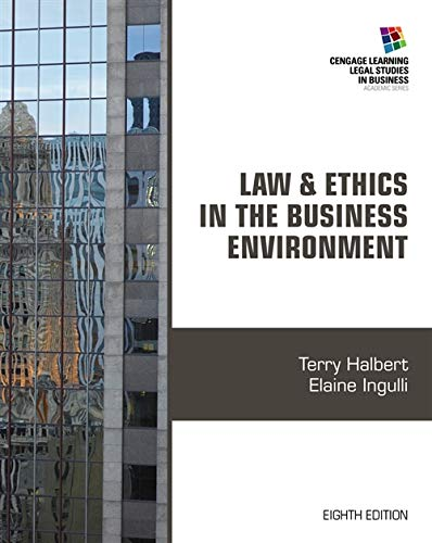 Law and Ethics in the Business Environment (Cengage Learning Legal Studies in Business) from Halbert Terry