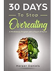 30 Days to Stop Overeating: A Mindfulness Program with a Touch of Humor