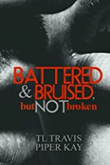 Battered and Bruised, but Not Broken Paperback