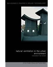 Natural Ventilation in the Urban Environment: Assessment and Design (BEST (Buildings Energy and Solar Technology))
