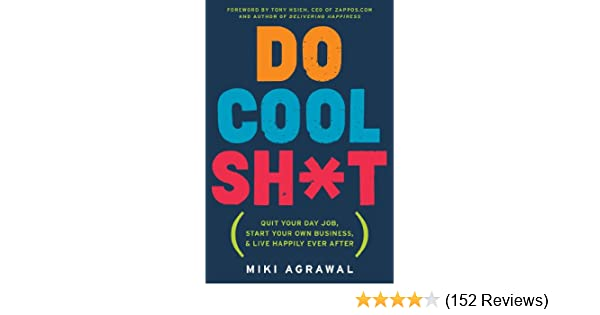 Amazon do cool sht quit your day job start your own business amazon do cool sht quit your day job start your own business and live happily ever after ebook miki agrawal kindle store fandeluxe Gallery