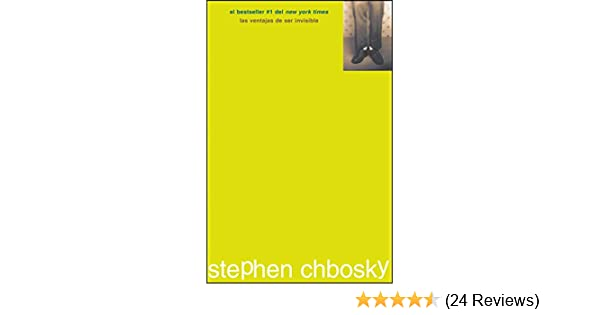 Amazon.com: Las ventajas de ser invisible (Spanish Edition) eBook: Stephen Chbosky, Vanesa Perez-Sauquillo: Kindle Store