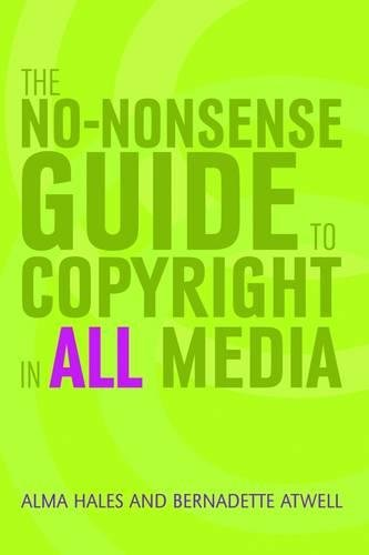 The No-nonsense Guide to Copyright in All Media by Facet Publishing