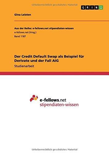 der credit default swap als beispiel fr derivate und der fall aig by gina leisten 2015 05 18 gina leisten books amazonca - Derivate Beispiel