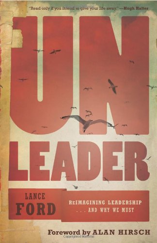 Read Online UnLeader: Reimagining Leadership...and Why We Must PDF