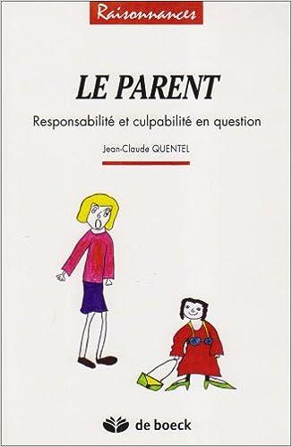 Lire un Le parent. Responsabilité et culpabilité en question pdf