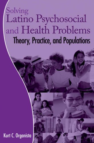 Solving Latino Psychosocial and Health Problems: Theory,...