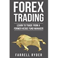 Forex Trading: Learn To Trade From A Former Hedge Fund Manager
