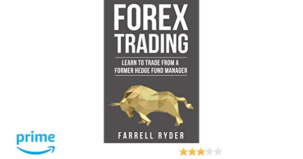 Forex Trading: Learn To Trade From A Former Hedge Fund ...