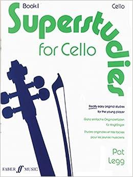 Pat Legg - Superstudies Cello Book 1: Bk. 1