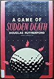 Game of Sudden Death, Douglas Rutherford, 0385249829