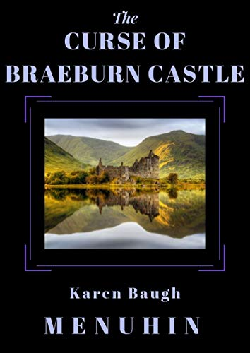 The Curse of Braeburn Castle: A Scottish Castle Murder Mystery (Heathcliff Lennox Book 3) por Karen Baugh Menuhin