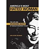 img - for [(America's Most Hated Woman: The Life and Gruesome Death of Madalyn Murray O'Hair )] [Author: Ann Rowe Seaman] [Sep-2006] book / textbook / text book
