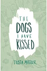 The Dogs I Have Kissed Paperback