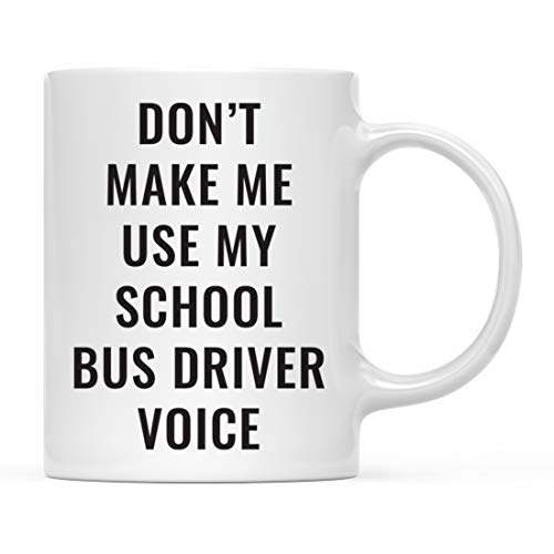 Andaz Press Funny 11oz. Coffee Mug, Don't Make Me Use My School Bus Driver Voice, 1-Pack, Includes Gift Box, Christmas Birthday Gift Ideas