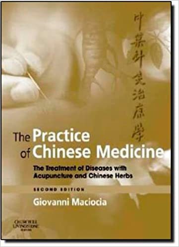 The practice of chinese medicine the treatment of diseases with the practice of chinese medicine the treatment of diseases with acupuncture and chinese herbs 2e 2nd edition fandeluxe Image collections