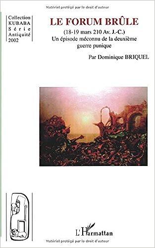 Livres gratuits en ligne Le Forum brûle (18-19 mars 210 av. : J.-C.). Un épisode méconnu de la deuxième guerre punique epub pdf