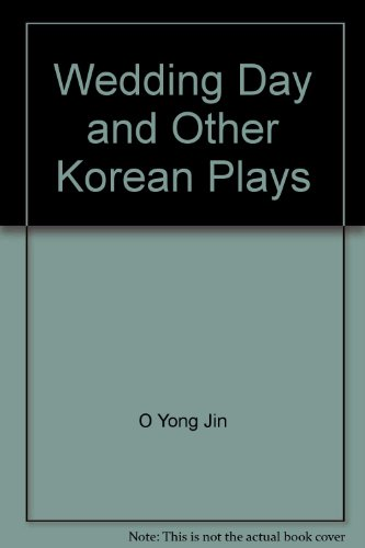 Wedding Day and Other Korean Plays (English and Korean Edition)