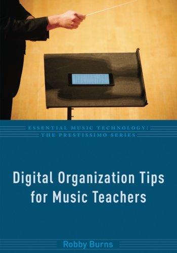 Digital Organization Tips for Music Teachers (Essential Music Technology: The Prestissimo Series)