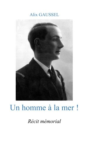 Un homme  la mer !: Rcit mmorial (French Edition)