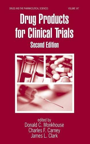 Drug Products for Clinical Trials, Second Edition (Drugs and the Pharmaceutical Sciences)