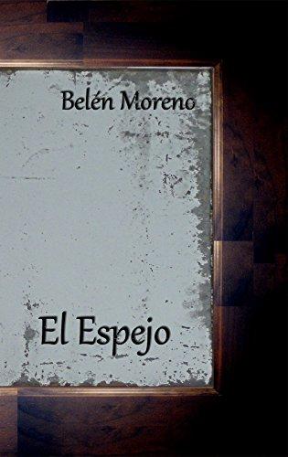 El espejo (Spanish Edition) by [Moreno Morales, Belén]