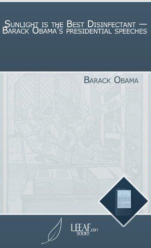 Sunlight is the Best Disinfectant — Barack Obama's presidential (Barack Obama Light)