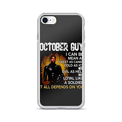Coco Musical Mobile - iPhone 7/8 Pure Case Cover October Guy I Can Be Mean Af Sweet As Candy Cold As Ice and Evil As Hell Or Loyal Like A Soldier It All Depends On You