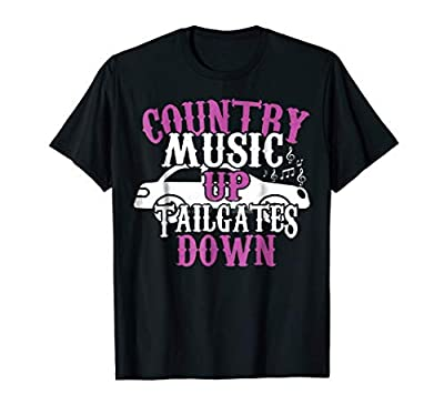 Country Music Up, Tailgates Down Country Music Fan Tshirt