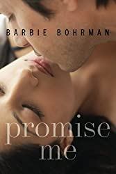Promise Me by Barbie Bohrman (2013-09-24)