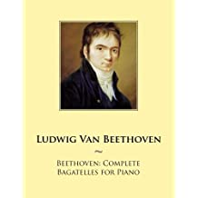 Beethoven: Complete Bagatelles for Piano
