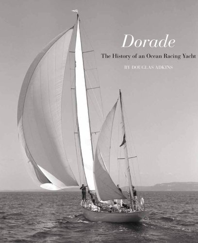 Dorade: The History of an Ocean Racing Yacht ()