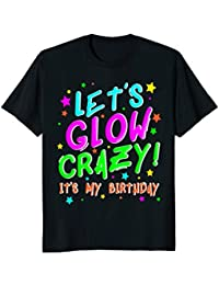 Glow Party Birthday TShirt. Funny Cute B-Day Party Tee