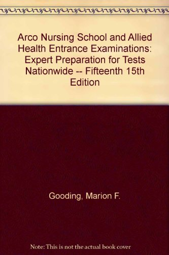 Arco Nursing School and Allied Health Entrance Examinations: Expert Preparation for Tests Nationwide -- Fifteenth 15th Edition