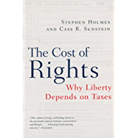 The Cost of Rights: Why Liberty Depends on Taxes (English Edition)