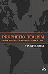 Prophetic Realism: Beyond Militarism and Pacifism in an Age of Terror