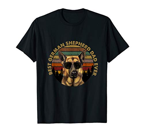 - Best German Shepherd Dad Ever, GSD Dog Funny Father's day  T-Shirt