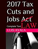 img - for 2017 Tax Cuts and Jobs Act: Complete Text Plus Comments book / textbook / text book
