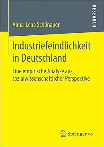 Industriefeindlichkeit in Deutschland: Eine empirische Analyse aus sozialwissenschaftlicher Perspektive