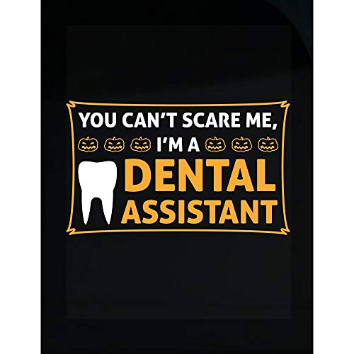 worlddesignsclub You can t Scare me I m a Dental Assistant Transparent -