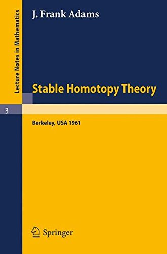 Stable Homotopy Theory (Lecture Notes in Mathematics)